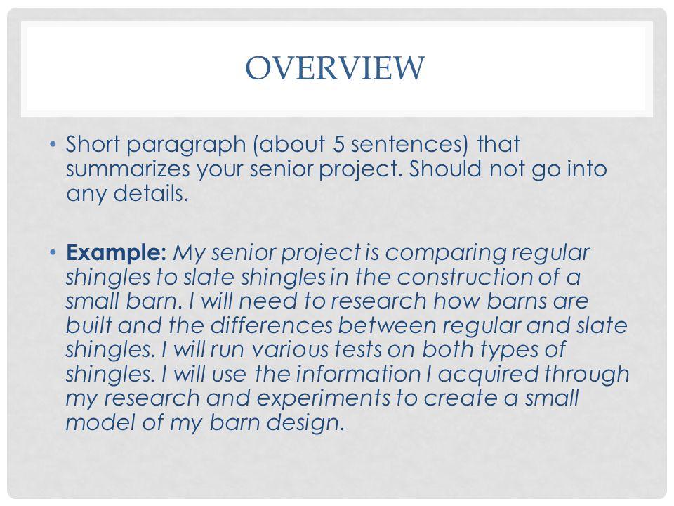 OVERVIEW Short paragraph (about 5 sentences) that summarizes your senior project.