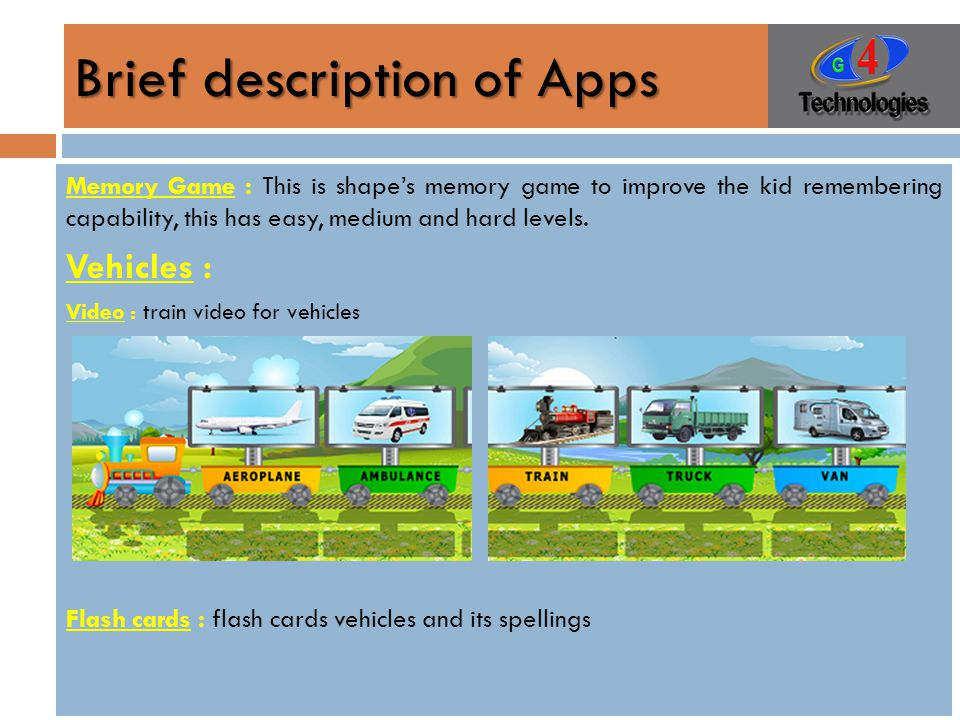 Brief description of Apps Memory Game : This is shape's memory game to improve the kid remembering capability, this has easy, medium and hard levels.