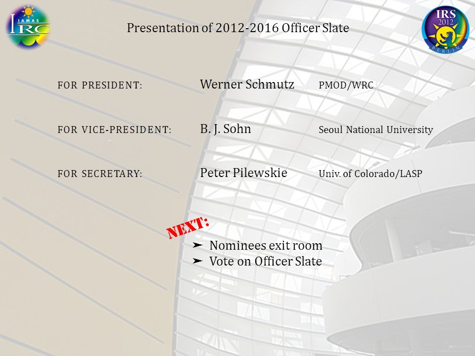 Presentation of 2012-2016 Officer Slate FOR PRESIDENT: Werner Schmutz PMOD/WRC FOR VICE-PRESIDENT: B.