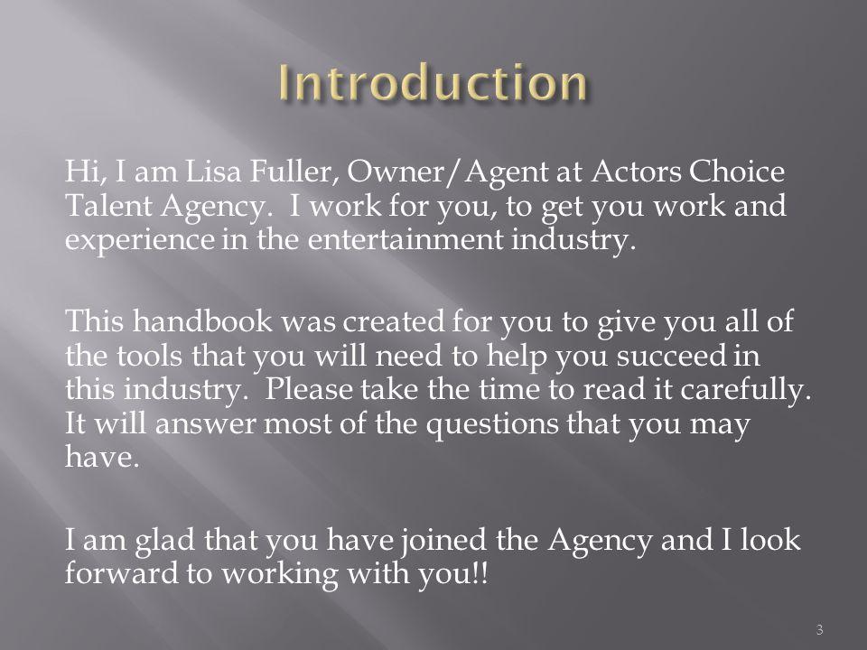 Hi, I am Lisa Fuller, Owner/Agent at Actors Choice Talent Agency.