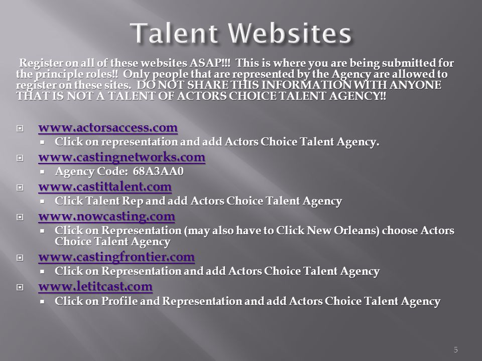 Register on all of these websites ASAP!!! This is where you are being submitted for the principle roles!! Only people that are represented by the Agen