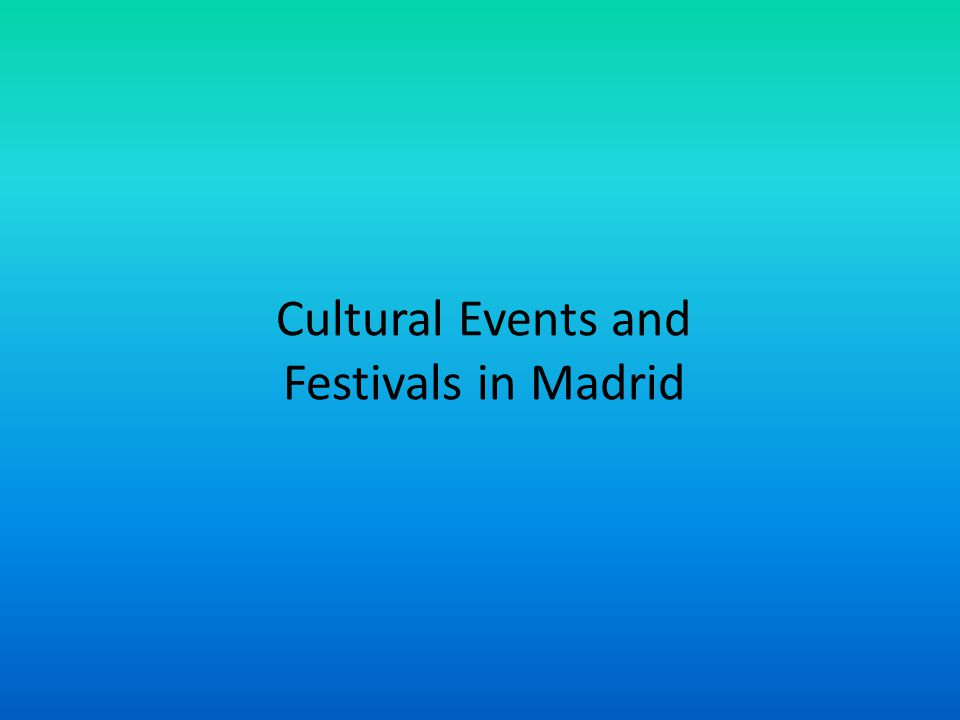 Cultural Events and Festivals in Madrid