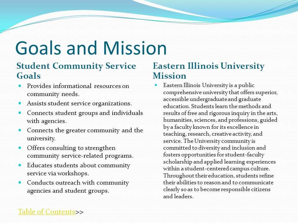 Goals and Mission Student Community Service Goals Eastern Illinois University Mission Provides informational resources on community needs.