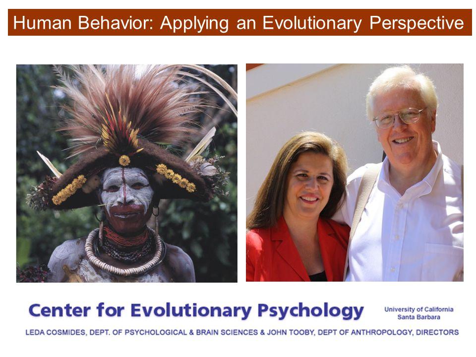 Human Behavior: Applying an Evolutionary Perspective
