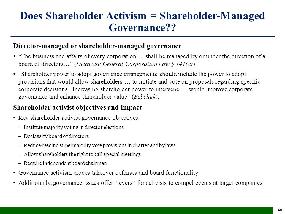 "Does Shareholder Activism = Shareholder-Managed Governance?? Director-managed or shareholder-managed governance ""The business and affairs of every cor"