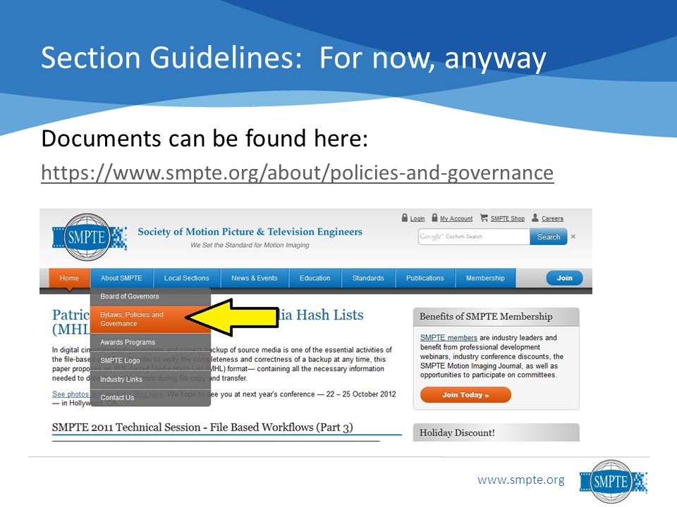 www.smpte.org Section Guidelines: For now, anyway Documents can be found here: https://www.smpte.org/about/policies-and-governance