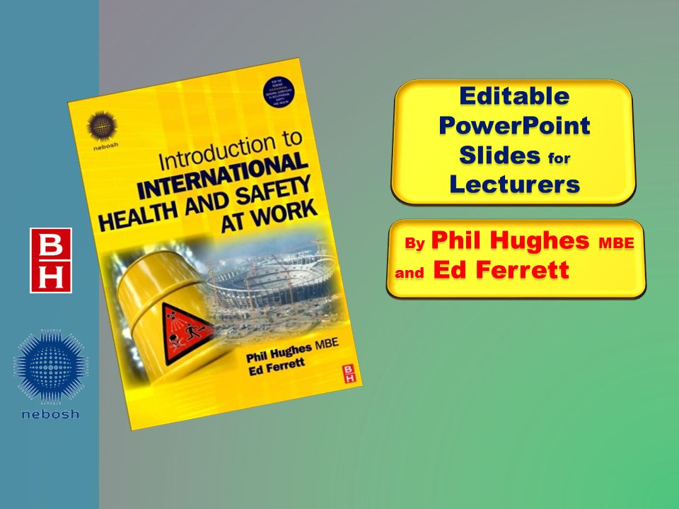 EditablePowerPoint Slides for Lecturers By Phil Hughes MBE and Ed Ferrett By Phil Hughes MBE and Ed Ferrett