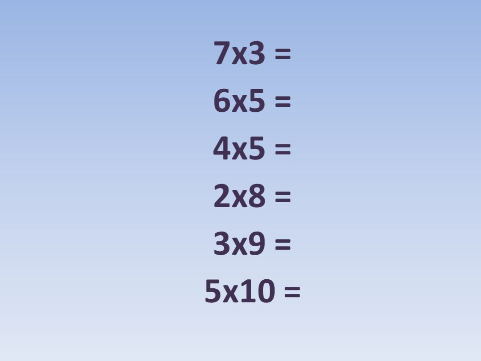 Check your work 7x3 = 6x5 = 4x5 = 2x8 = 3x9 = 5x10 = 21 30 20 16 27 50