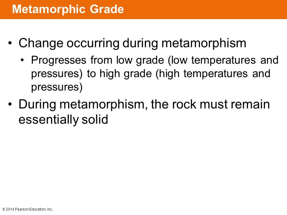 © 2014 Pearson Education, Inc. Metamorphic Grade