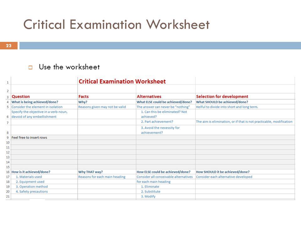 Critical Examination Worksheet  Use the worksheet 23