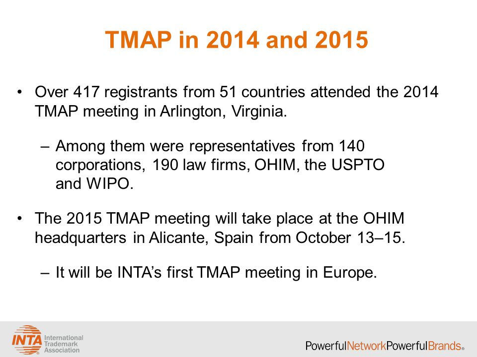 TMAP in 2014 and 2015 Over 417 registrants from 51 countries attended the 2014 TMAP meeting in Arlington, Virginia.
