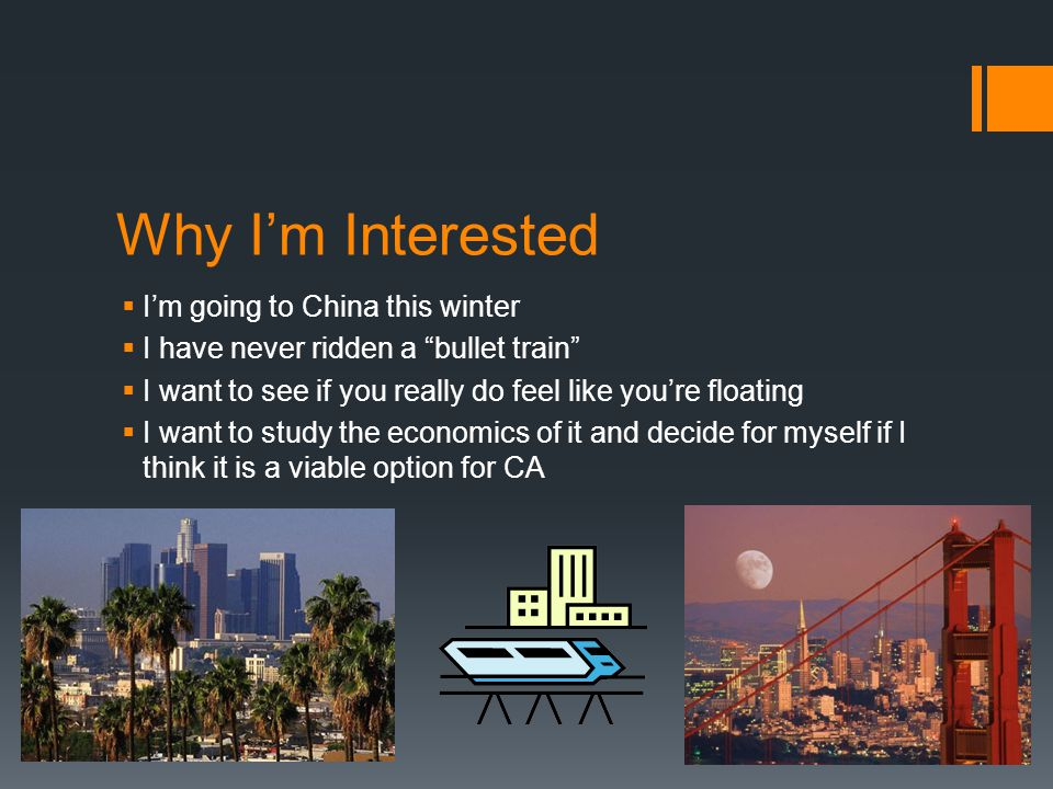 """Why I'm Interested  I'm going to China this winter  I have never ridden a """"bullet train""""  I want to see if you really do feel like you're floating"""