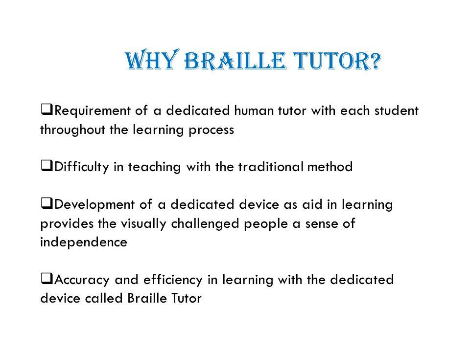 WHY BRAILLE TUTOR.