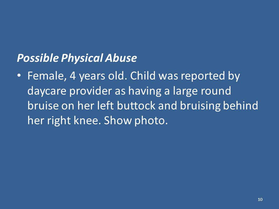 Possible Physical Abuse Female, 4 years old.