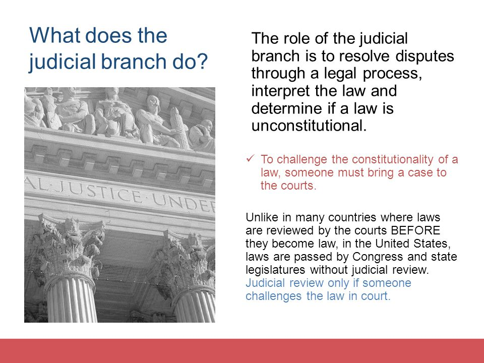 What does the judicial branch do.