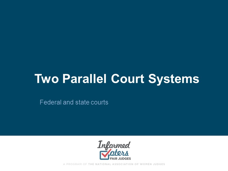 Two Parallel Court Systems Federal and state courts
