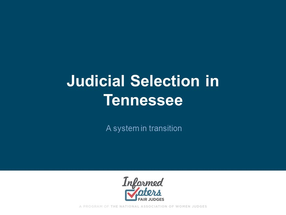 Judicial Selection in Tennessee A system in transition