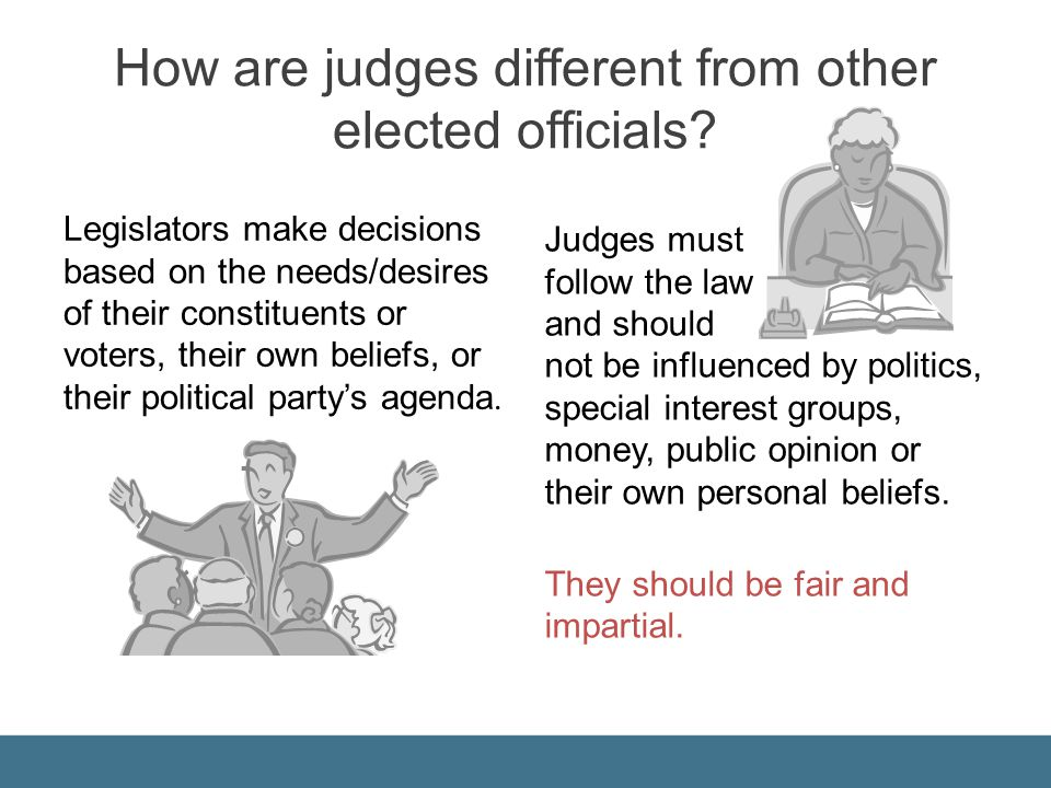 How are judges different from other elected officials.
