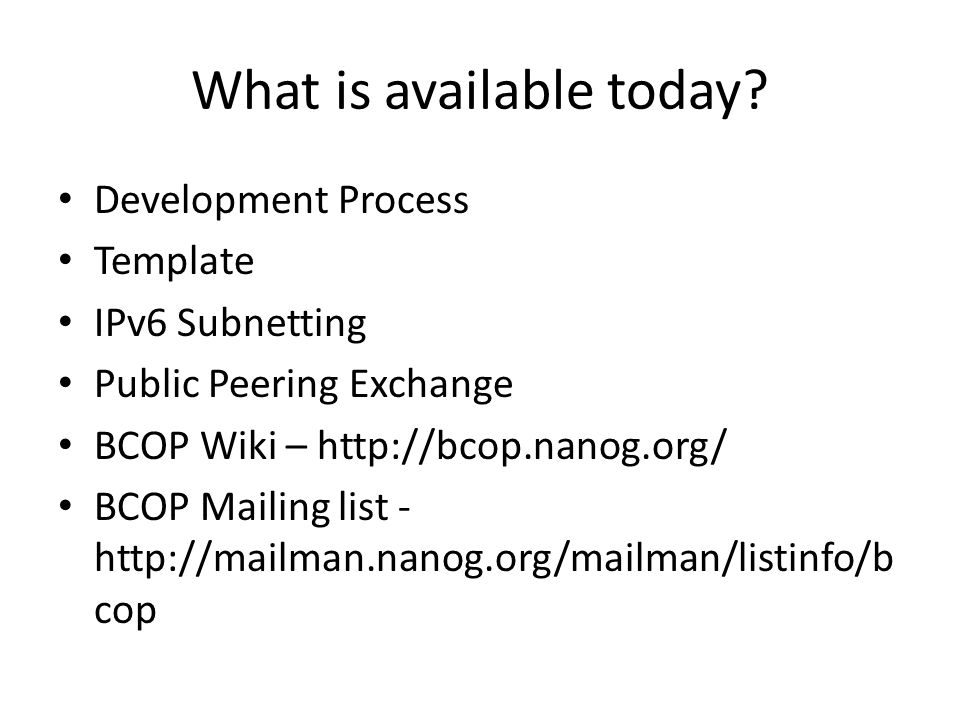 What is available today.