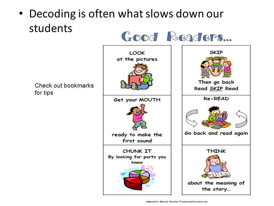 Decoding is often what slows down our students Check out bookmarks for tips