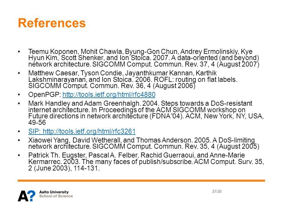 References Teemu Koponen, Mohit Chawla, Byung-Gon Chun, Andrey Ermolinskiy, Kye Hyun Kim, Scott Shenker, and Ion Stoica.
