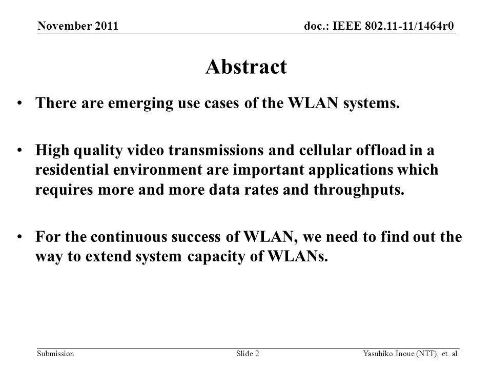 doc.: IEEE 802.11-11/1464r0 Submission Abstract There are emerging use cases of the WLAN systems.
