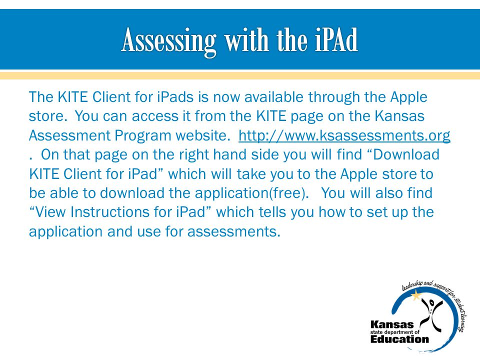 The KITE Client for iPads is now available through the Apple store.