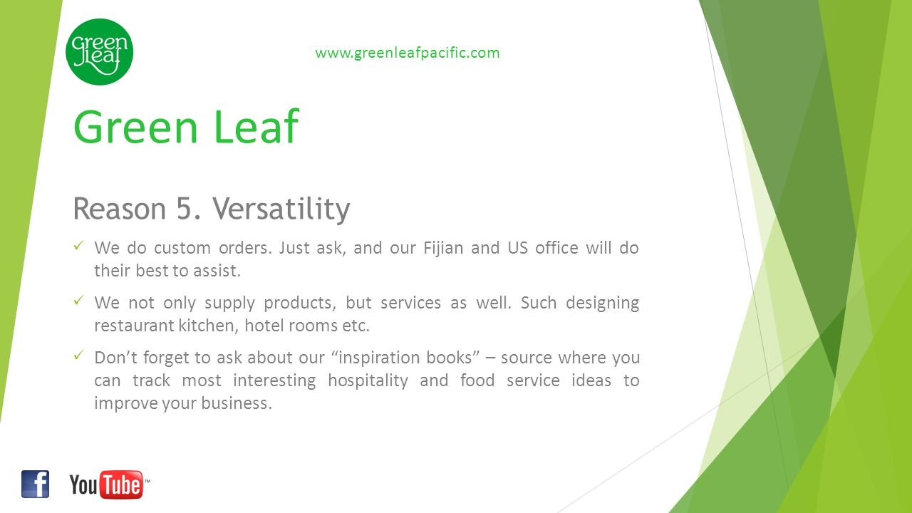 We only bring the best: www.greenleafpacific.com