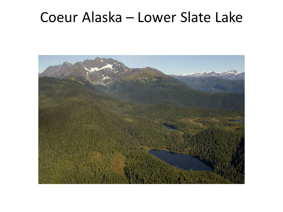 Coeur Alaska – Lower Slate Lake