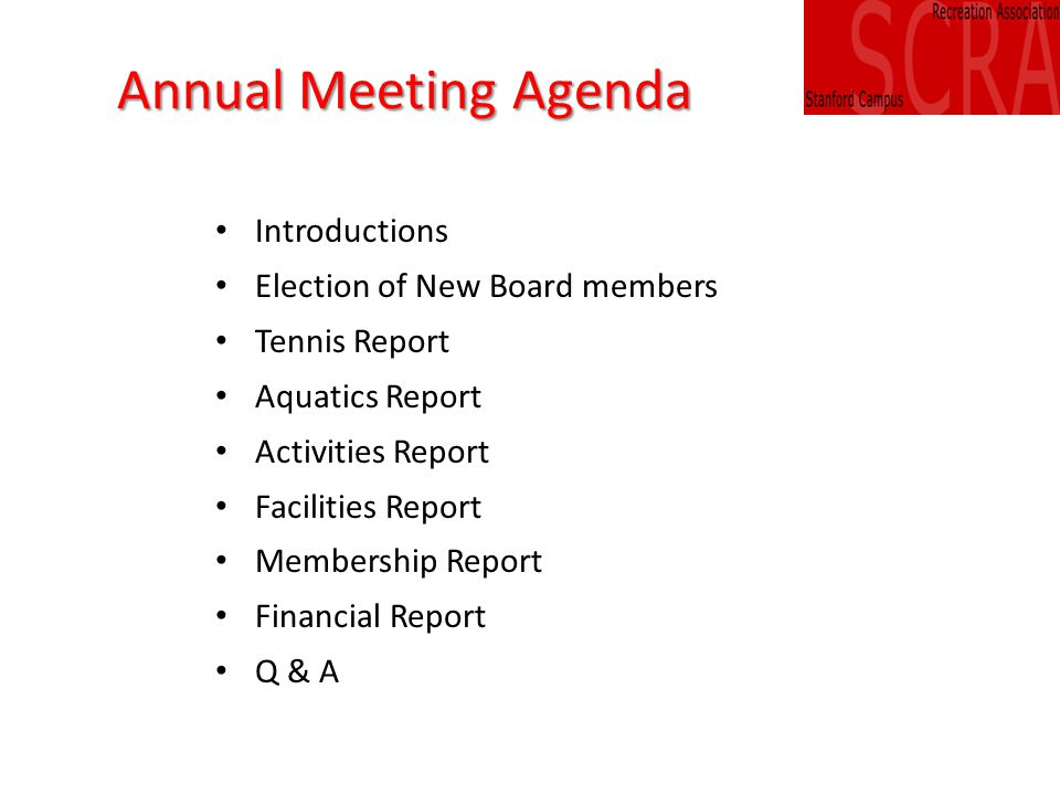 Annual Meeting Agenda Introductions Election of New Board members Tennis Report Aquatics Report Activities Report Facilities Report Membership Report Financial Report Q & A