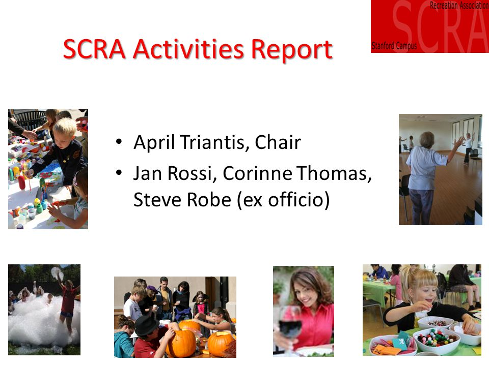 SCRA Activities Report April Triantis, Chair Jan Rossi, Corinne Thomas, Steve Robe (ex officio)