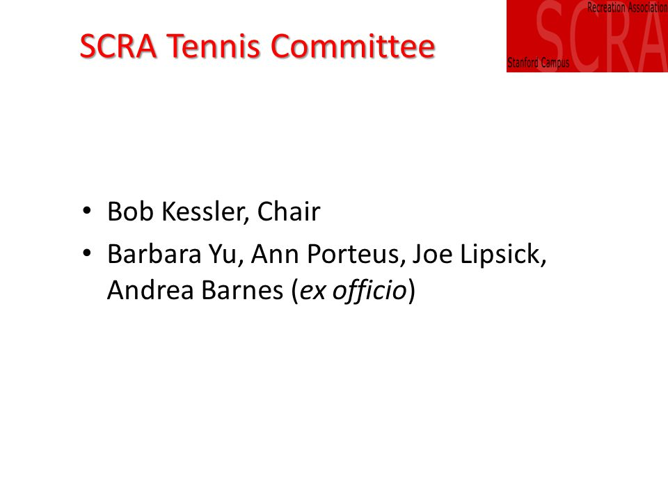 SCRA Tennis SCRA Tennis Director: Andrea Barnes 2011-12 United States Professional Tennis Association Northern California Pro of the Year President of USPTA Northern California 2013-14 Associate Tennis Pros: Ann Henricksson, Lejia Hodzic, Corinne Mansourian Adult Tennis  70+ regular players, many other social players  EPATT women's doubles league participating club  Hosted 10 adult teams in USTA league play.
