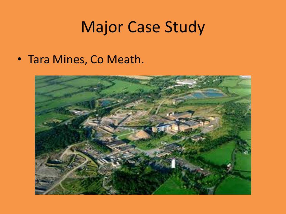 Major Case Study Tara Mines, Co Meath.