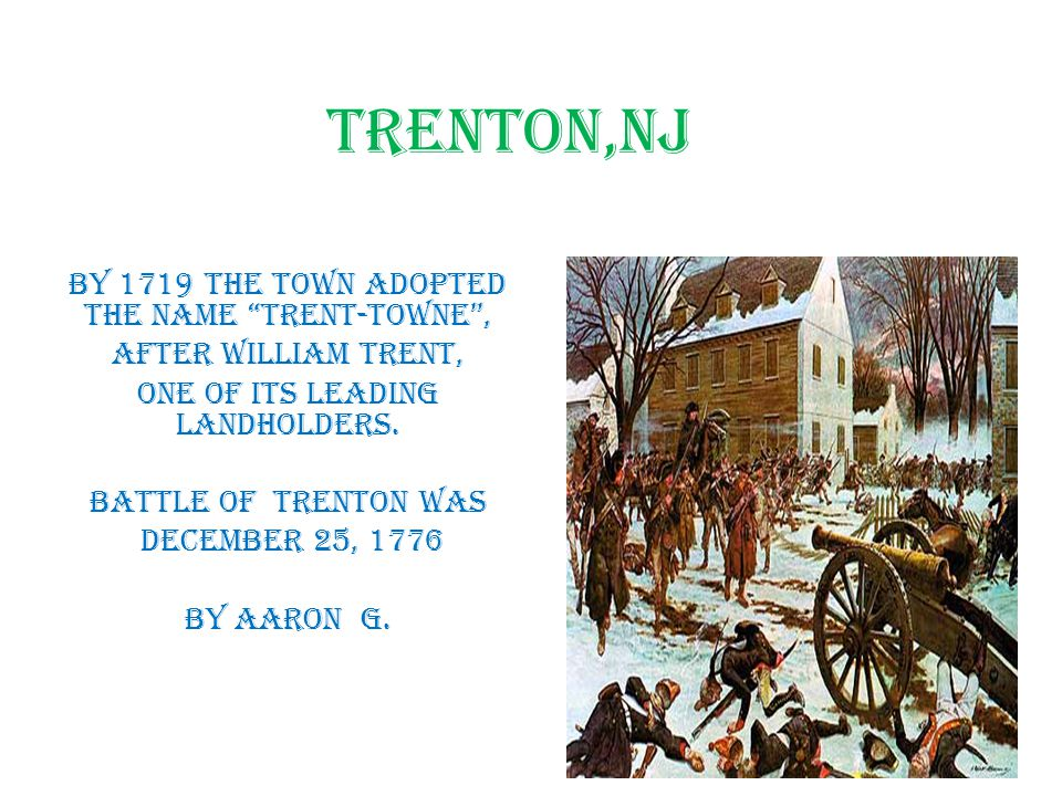 Trenton, NJ Western part of NJ Capital of NJ In Mercer County Some buildings date to colonial times By Matt Q