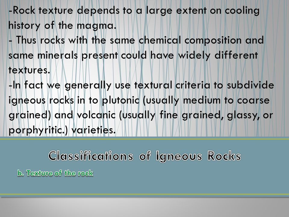 Color of a rock depends on the minerals present and on their grain size.