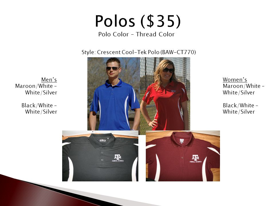 Men's Maroon/White – White/Silver Black/White – White/Silver Women's Maroon/White – White/Silver Black/White – White/Silver Polo Color – Thread Color Style: Crescent Cool-Tek Polo (BAW-CT770)