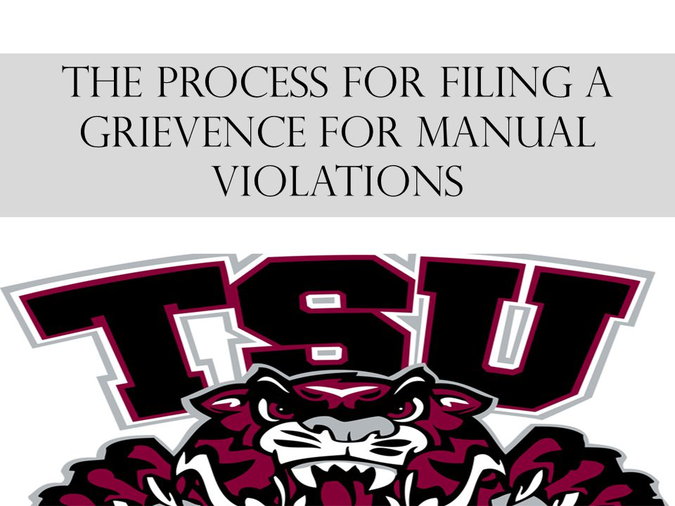THE PROCESS FOR FILING A GRIEVENCE FOR MANUAL VIOLATIONS