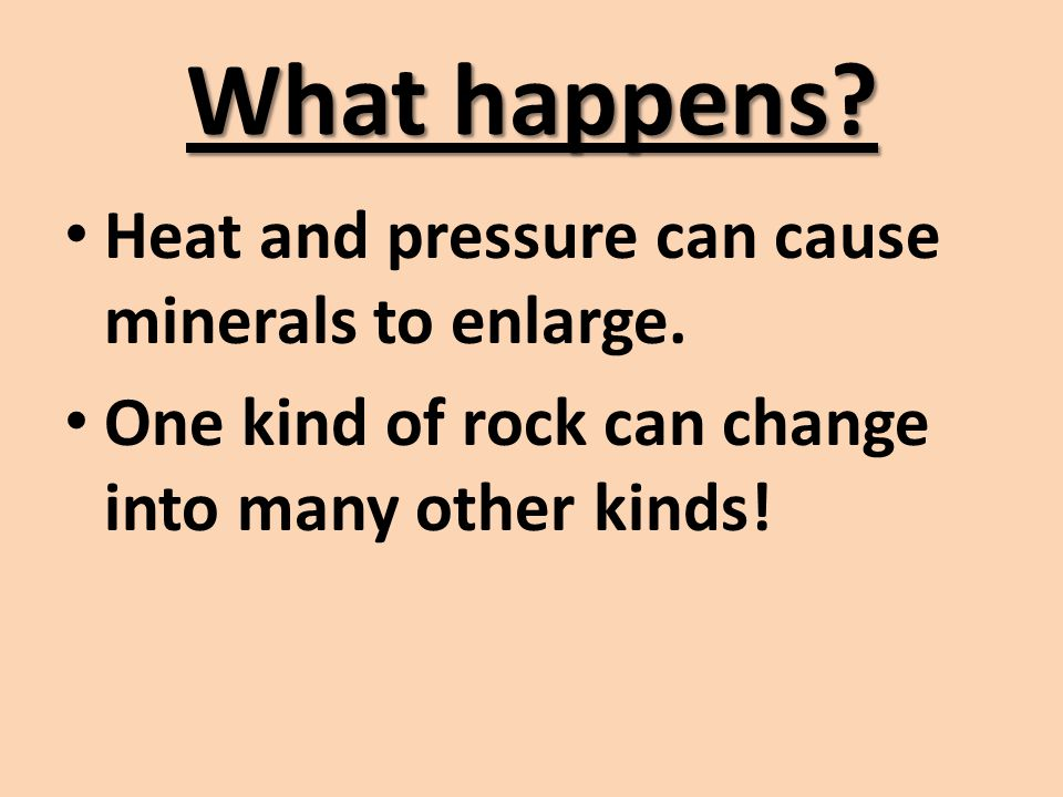 For Example: Shale --------- Slate