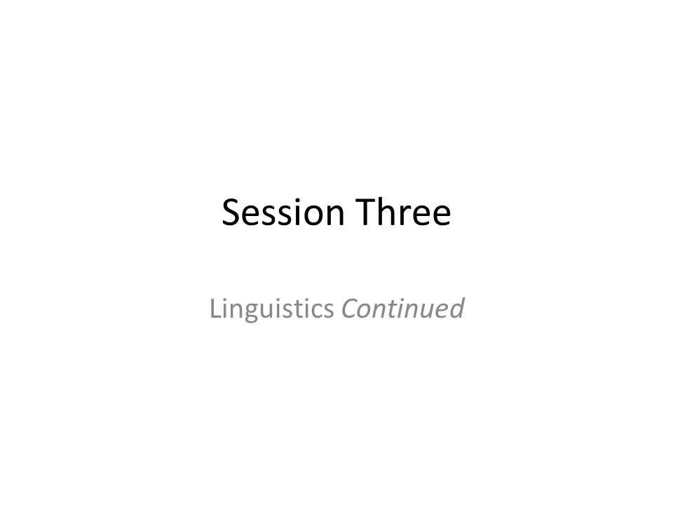 Session 3, Part 1 Second-Language Learning