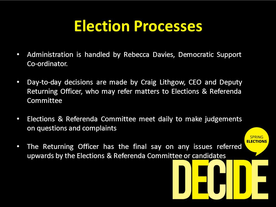 Election Processes Administration is handled by Rebecca Davies, Democratic Support Co-ordinator.