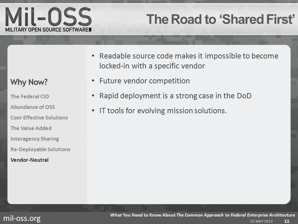mil-oss.org Readable source code makes it impossible to become locked-in with a specific vendor Future vendor competition Rapid deployment is a strong