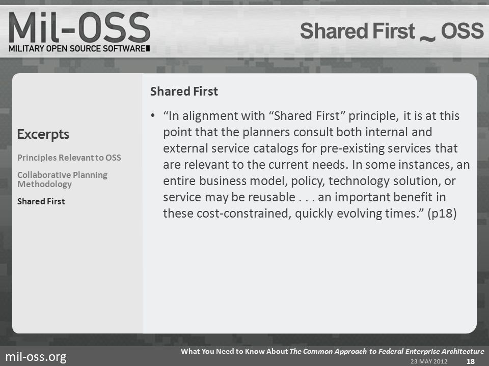 mil-oss.org Shared First In alignment with Shared First principle, it is at this point that the planners consult both internal and external service catalogs for pre-existing services that are relevant to the current needs.