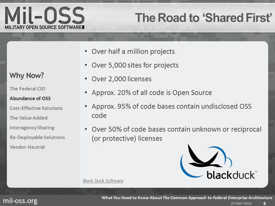 mil-oss.org Over half a million projects Over 5,000 sites for projects Over 2,000 licenses Approx.