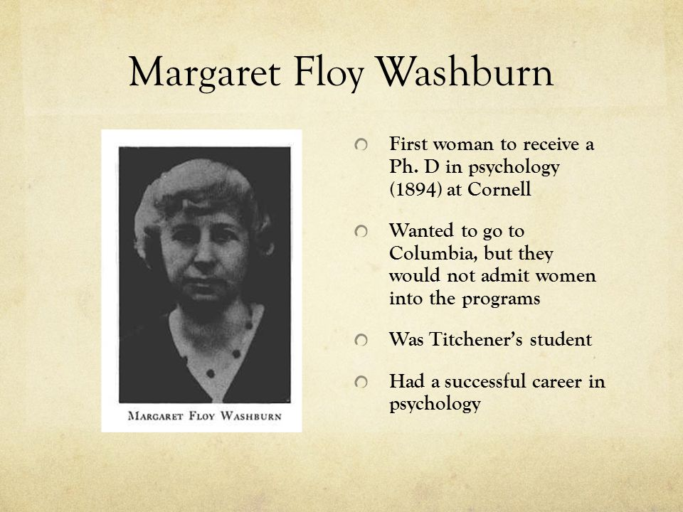 Margaret Floy Washburn First woman to receive a Ph.