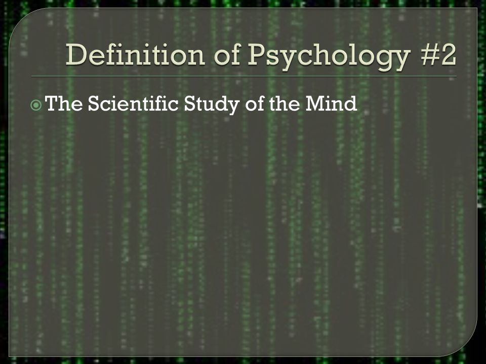  The Scientific Study of the Mind