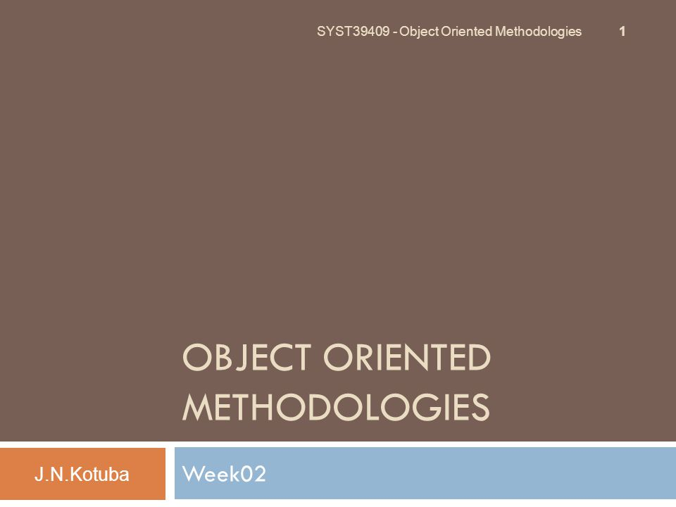 Agenda J.N.Kotuba SYST39409 - Object Oriented Methodologies 2  Assignment No 1 posted  Review details  SLATE-Weekly Topical Outline and Schedule modified  Recap last lesson  Learning outcomes for today  Develop the requirements model & the Unified Process  Use cases  Use case diagrams  Use case narratives