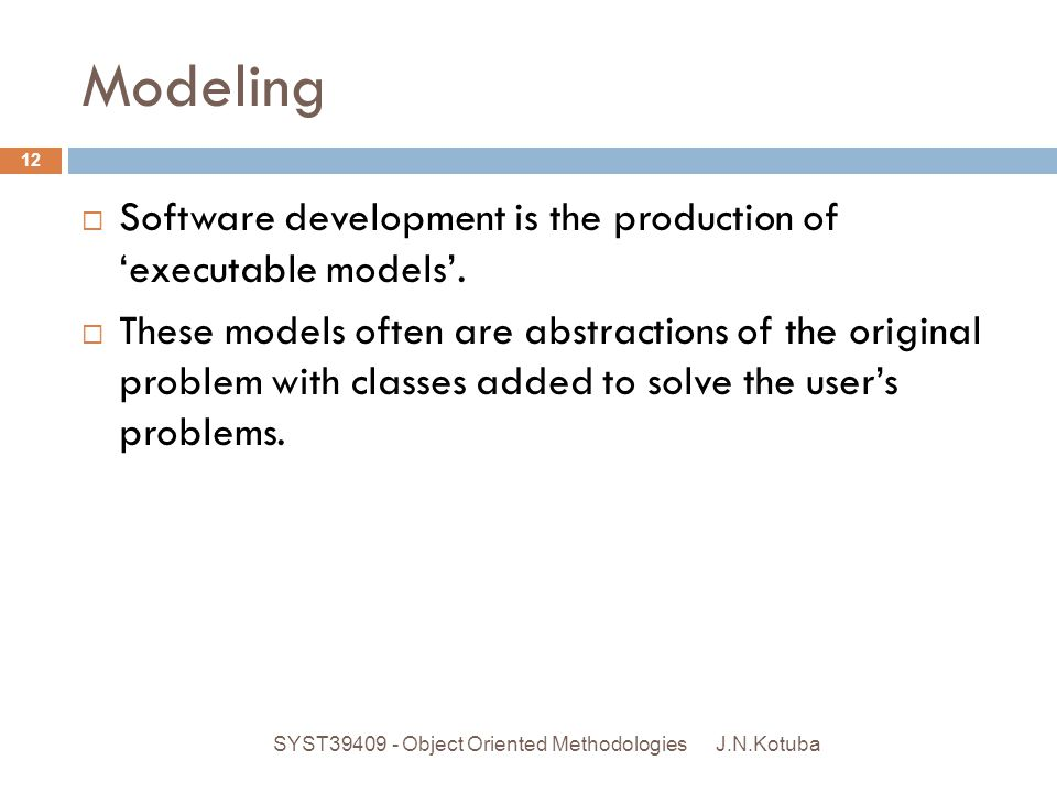 Different Types of Models J.N.Kotuba SYST39409 - Object Oriented Methodologies 13  Use Case Model.