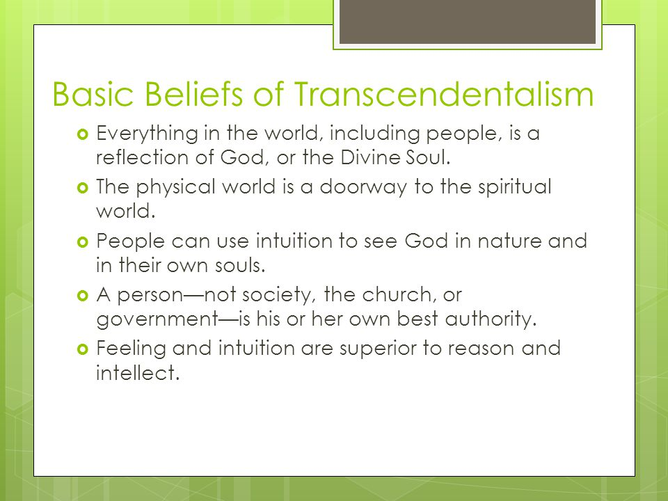 Born Bad or Good? Puritans Sinful TranscendentalistsGood Enlightenment Blank Slate