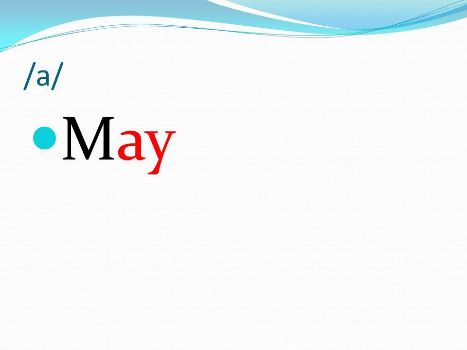 /a/ May