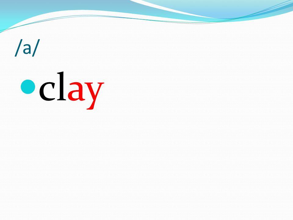 /a/ clay